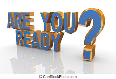 """3d phrase """"are you ready? - 3d render of reflective phrase..."""