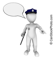 3d police officer with empty speach bubble above his head gives the order. 3d rendered illustration with small people.