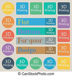3D Print sign icon. 3d-Printing symbol. Set of twenty colored flat, round, square and rectangular buttons. Vector