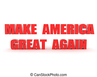 3D Red text saying Make America Great Again. 3D Rendering...
