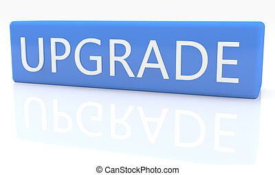 Upgrade - 3d render blue box with text Upgrade on it on...