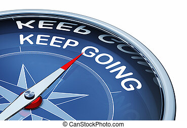 keep going - 3D rendering of an compass with the words keep ...