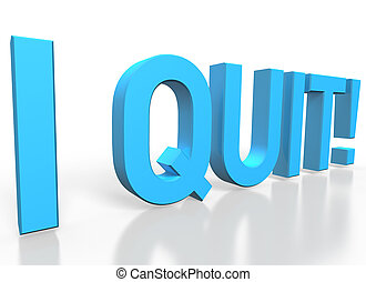 3d rendering of I quit blue glossy text on white background