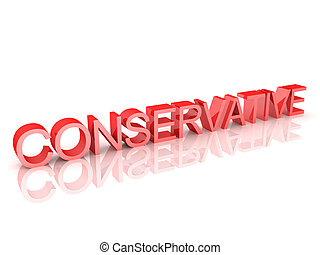 3D Rendering of text saying Conservative. 3D Rendering...