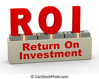3d roi - return on investment - 3d illustration of roi -...