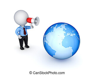 3d small person with megaphone and big globe.