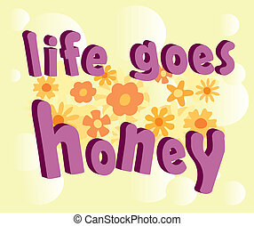 3D Text life goes honey - Is a EPS 10 Illustrator file