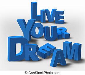 3d, texto, inspiración, mensaje, vivo, su, sueño