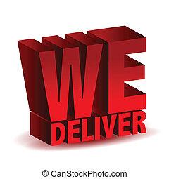 we deliver - 3d we deliver sing illustration isolated over...
