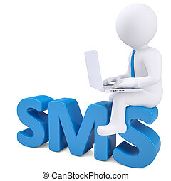 3d white man with a laptop sitting on the word SMS. Isolated...