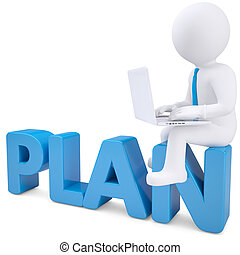 3d white man with laptop sitting on the word PLAN. Isolated...