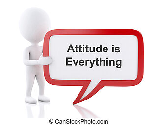 3d White people with speech bubble that says Attitude is Everything.