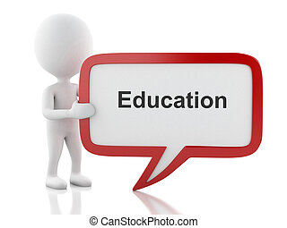 3d White people with speech bubble that says Education.