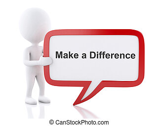 3d White people with speech bubble that says Make a Difference.