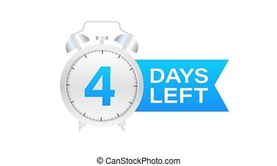 4 days left on allarm clock on white background. Motion graphics