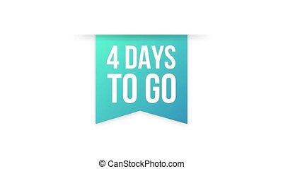 4 Days to go colorful ribbon on white background. Motion graphics