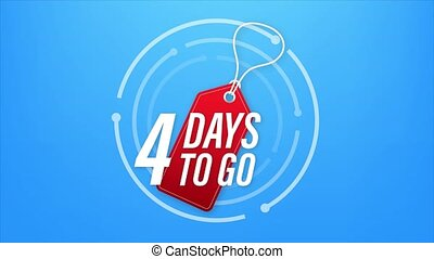 4 Days to go. Countdown timer. Clock icon. Time icon. Count time sale. Motion design