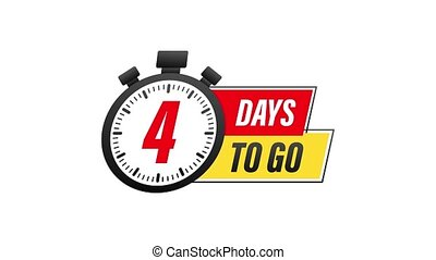 4 Days to go. Countdown timer. Clock icon. Time icon. Count time sale. Motion graphics