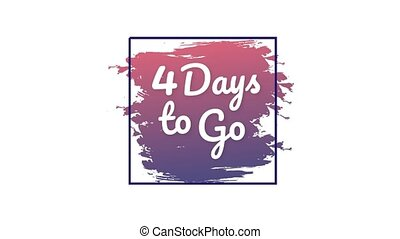4 days to go. Hurry Up sign. Count down. Motion graphics