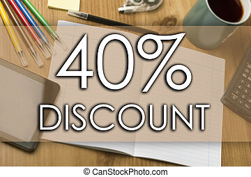 40 percent DISCOUNT - business concept with text