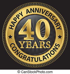 40 years happy anniversary congratulations gold label with ribbon, vector illustration