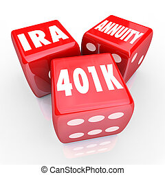 401K IRA Annuity Words 3 Red Dice Luck Risk Investment...
