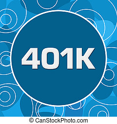 401K Retirement Blue Abstract Circular Background