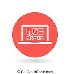 403 Forbidden Error icon. Internet error sign. Laptop browser error symbol. Vector illustration.