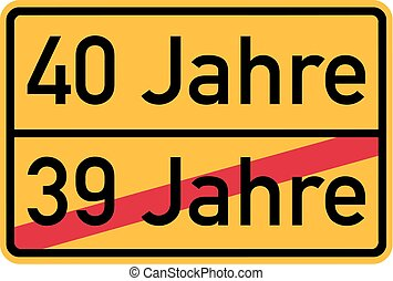 40th birthday - roadsign german