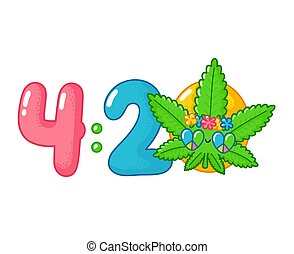 420 print design. Cute funny happy weed marijuana leaf hippie character. Vector flat line cartoon kawaii character illustration icon. Isolated on white background. Medical cannabis, 4 20 concept