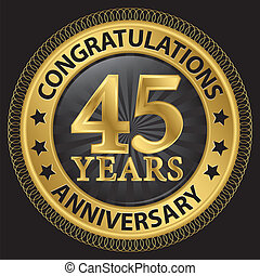 45 years anniversary congratulations gold label with ribbon, vector illustration
