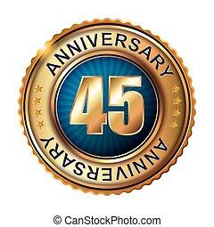 45 years anniversary golden label.