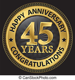 45 years happy anniversary congratulations gold label with ribbon, vector illustration