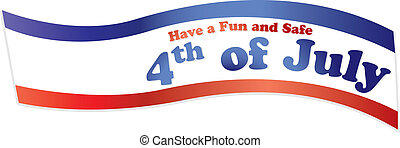4th of july ribbon - Have a fun and safe 4th of july