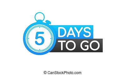 5 Days to go. Countdown timer. Clock icon. Time icon. Count time sale. Motion graphics