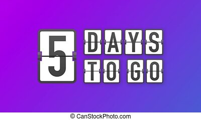 5 days to go. Hurry Up sign. Count down. Motion graphics