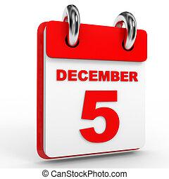 5 december calendar on white background. 3D Illustration.