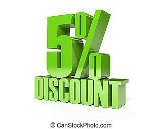 5 percent discount.