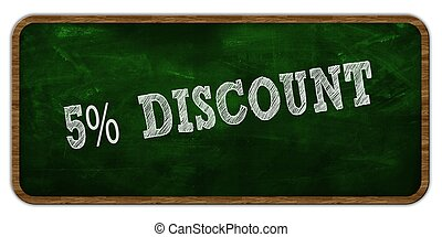 5 PERCENT DISCOUNT written with chalk on green chalkboard. Wooden frame.