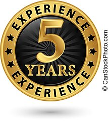 5 years experience gold label, vector illustration