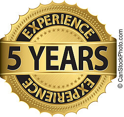 5 years experience - 5 years experience golden label with...