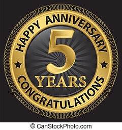5 years happy anniversary congratulations gold label with ribbon, vector illustration