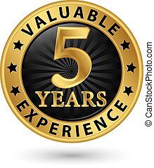 5 years valuable experience gold label, vector illustration