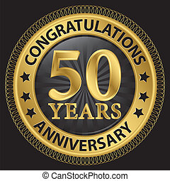 50 years anniversary congratulations gold label with ribbon, vector illustration