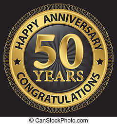 50 years happy anniversary congratulations gold label with ribbon, vector illustration