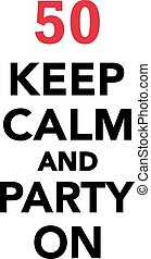 50th birthday - Keep calm and party on