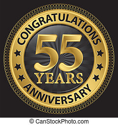 55 years anniversary congratulations gold label with ribbon, vector illustration