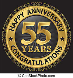 55 years happy anniversary congratulations gold label with ribbon, vector illustration