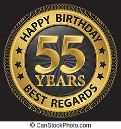 55 years happy birthday best regards gold label,vector illustration