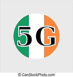 5G technology in Ireland . Circle button icon with flag of Ireland. Vector illustration.